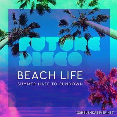 Future Disco - Beach Life 2.0 [2018]