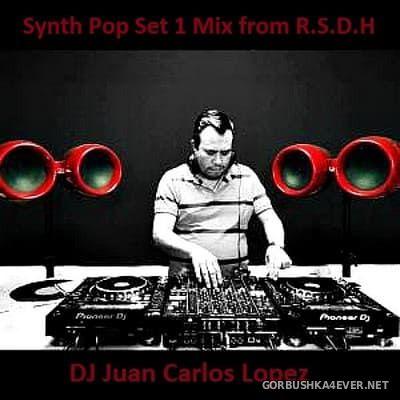 DJ Juan Carlos Lopez - RSDH Synth Pop Set [2018]