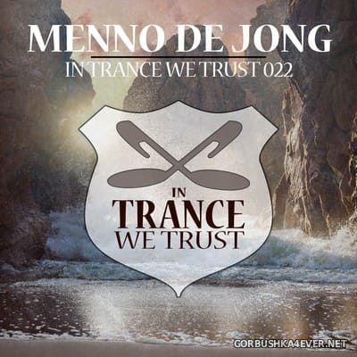 In Trance We Trust 022 [2018] Mixed By Menno De Jong