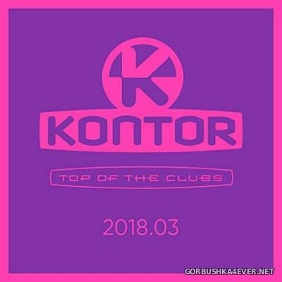 [Kontor] Top Of The Clubs 2018.03