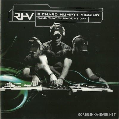 Richard Humpty Vission - Damn That DJ Made My Day [2001]