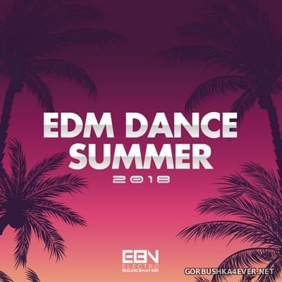 EDM Dance Summer 2018
