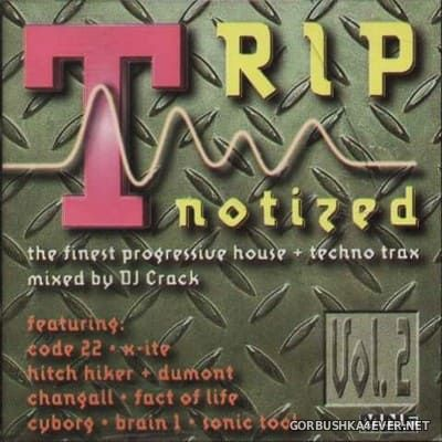 [MNF Records] Tripnotized vol 2 [1996] / 2xCD / Mixed by DJ Crack