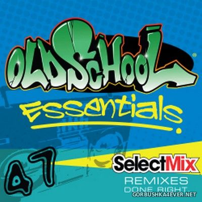 [Select Mix] Old School Essentials vol 47 [2018]