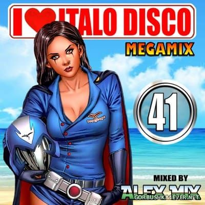 DJ Alex Mix - I Love Italo Disco Mix 41 [2018]