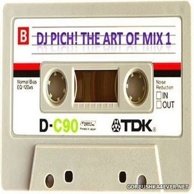 DJ Pich - The Art Of Mix vol 1 [2018]