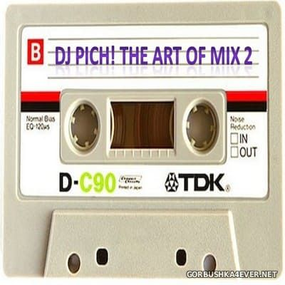 DJ Pich - The Art Of Mix vol 2 [2018]