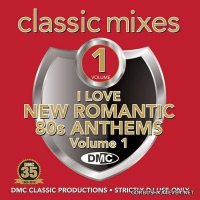 [DMC] Classic Mixes - I Love New Romantic 80s Anthems vol 1 [2018]