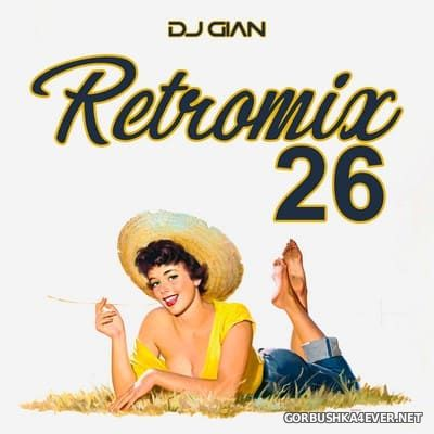 DJ GIAN - RetroMix vol 26 [2018] Lentos Rock Pop Latinos 90s