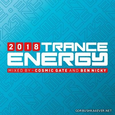 Trance Energy 2018 (Mixed by Cosmic Gate & Ben Nicky) [2018]