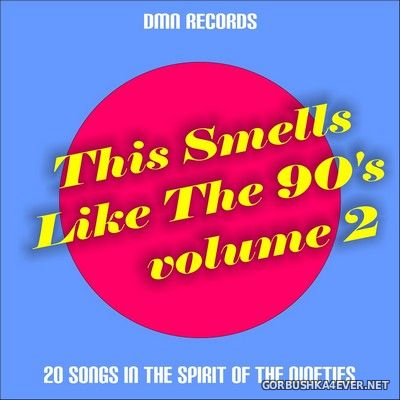 This Smells Like The 90s vol 2 (20 Songs In The Spirit Of The Nineties) [2018]