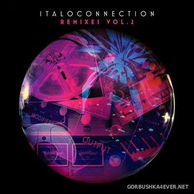 Italoconnection - Remixes vol 2 [2018]