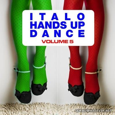 Italo Hands Up & Dance vol 05 [2010]