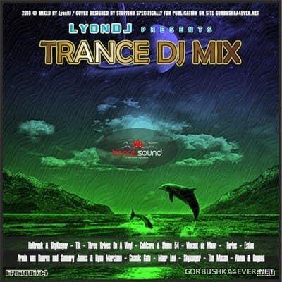 LyonDJ - Trance DJ Mix 2018.34