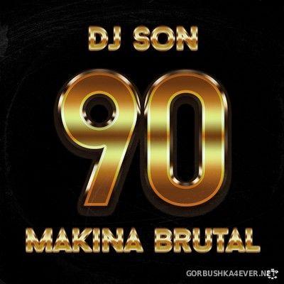DJ Son - 90s Makina Brutal [2018]