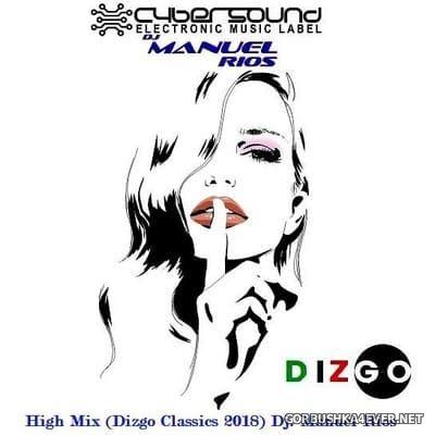 DJ Manuel Rios - Dizgo Classics High Energy Mix 2018