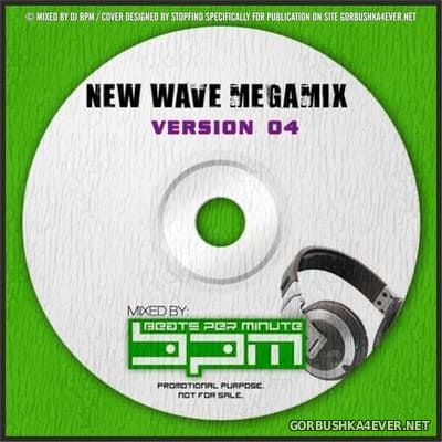 DJ BPM - New Wave Megamix Version 04 [2013]
