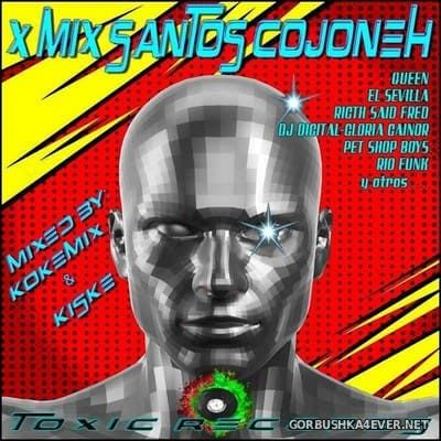 X Mix Santos Cojoneh [2018] Mixed By Kokemix DJ & Kiske