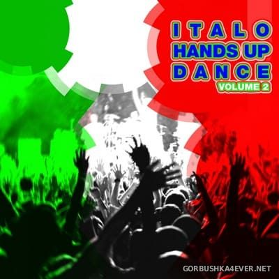 Italo Hands Up & Dance vol 02 [2009]
