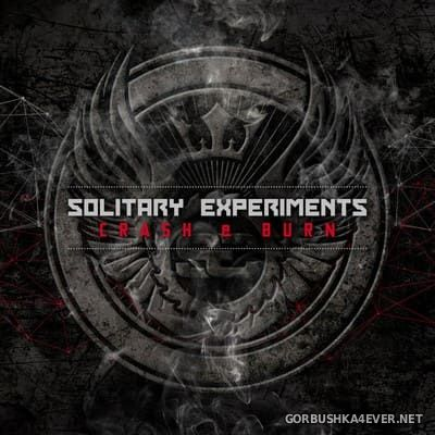 Solitary Experiments - Crash & Burn [2018]