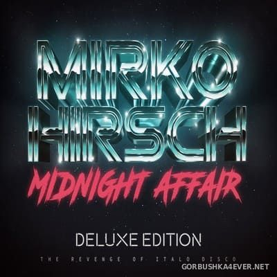 Mirko Hirsch - Midnight Affair (Deluxe Edition) [2018]