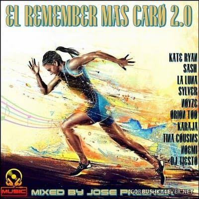El Remember Mas Caro 2.0 [2018] by Jose Palencia
