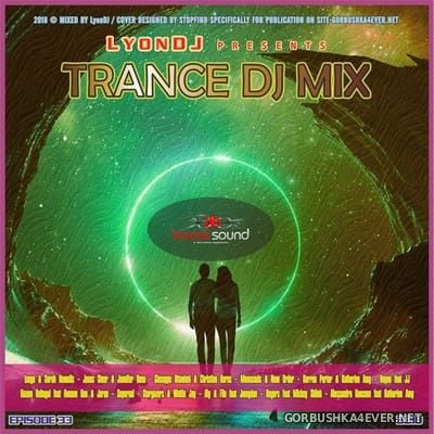 LyonDJ - Trance DJ Mix 2018.33
