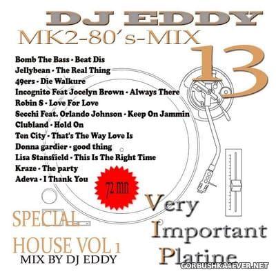 DJ Eddy - MK2 80s Mix vol 13 (House Special 1)