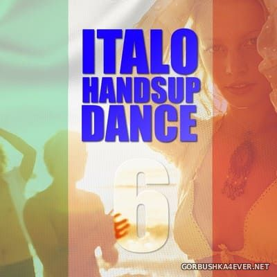 Italo Hands Up & Dance vol 06 [2013]