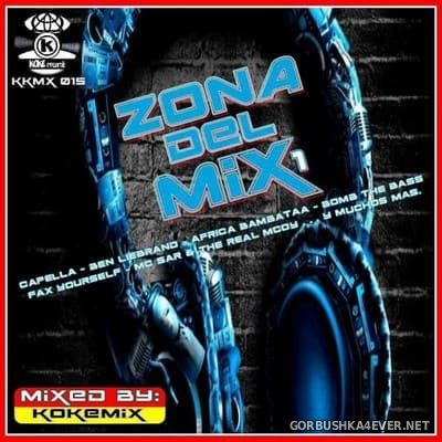 Zona Del Mix 1 [2018] Mixed by Kokemix DJ