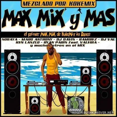 Max Mix Y Mas [2018] by Kokemix DJ