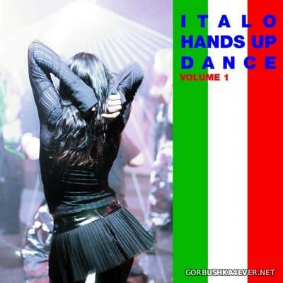 Italo Hands Up & Dance vol 01 [2009]