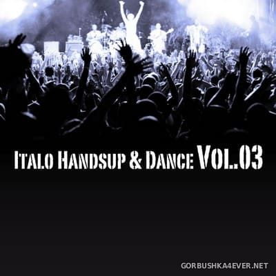 Italo Hands Up & Dance vol 03 [2009]