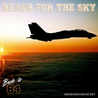 Back To 84 - Reach For The Sky [2018]