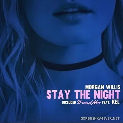Morgan Willis - Stay The Night [2018]