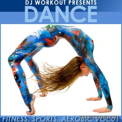 DJ Workout presents Dance (Fitness, Sports & Aerobic) vol 1 [2010]