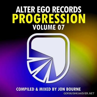 Alter Ego Records Progression vol 7 [2018] Mixed By Jon Bourne