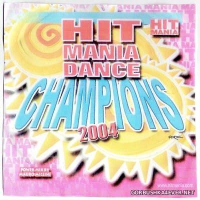 [Hit Mania] Dance Champions 2004 [2004] Mixed by Mauro Miclini