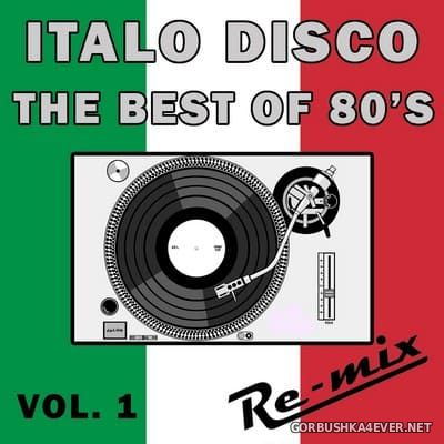 RE-MIX - Italo Disco - The Best of 80s Remixes vol 1 [2016]