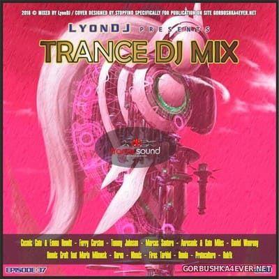 LyonDJ - Trance DJ Mix 2018.37