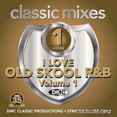 [DMC] Classic Mixes - I Love Old Skool R&B vol 1 [2018]