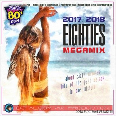 DJ Alcor - Eighties MegaMix 2017-2018