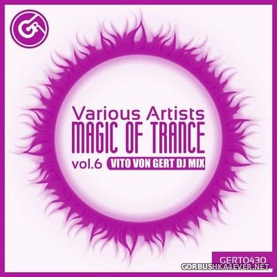 Magic Of Trance vol 6 [2018] Mixed by Vito von Gert