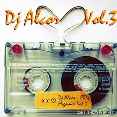DJ Alcor - 80s Mega Mix vol 03
