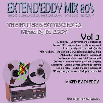 DJ Eddy - Extend'Eddy Mix 80s vol 3 [2018]