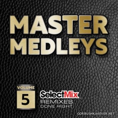 [Select Mix] Master Medleys vol 5 [2018]