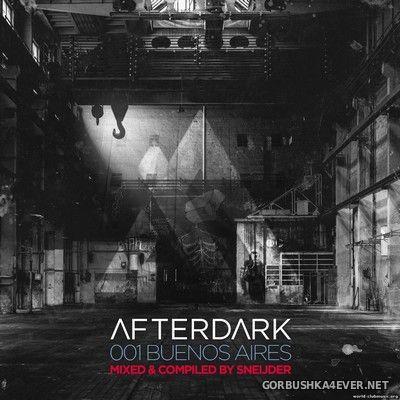 Afterdark - 001 Buenos Aires [2018] Mixed By Sneijder