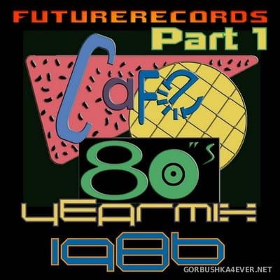 [Future Records] Cafe 80s Yearmix 1986 [2018] Part 1