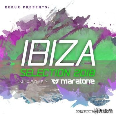 Redux presents Ibiza Selection 2018 / Mixed by Maratone
