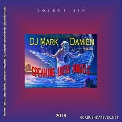 DJ Mark Damien - Speaking With Angels vol 6 [2018]